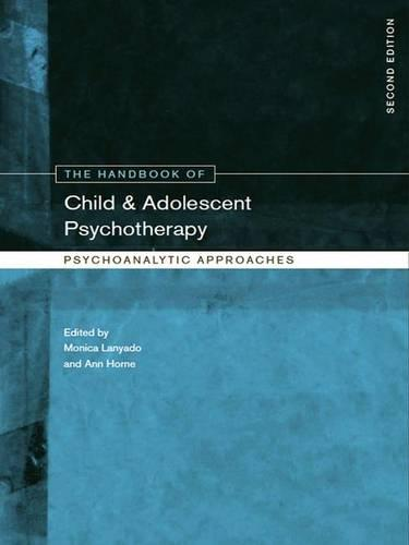 The Handbook of Child and Adolescent Psychotherapy: Psychoanalytic Approaches (Hardback)