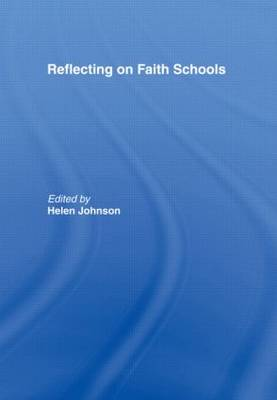 Reflecting on Faith Schools: A Contemporary Project and Practice in a Multi-Cultural Society - Spirituality in Education (Paperback)