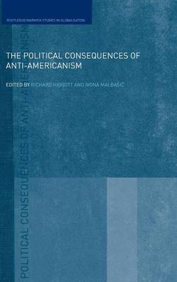 The Political Consequences of Anti-Americanism (Hardback)