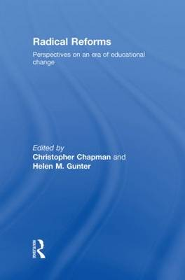 Radical Reforms: Perspectives on an era of educational change (Hardback)