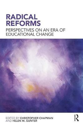 Radical Reforms: Perspectives on an era of educational change (Paperback)