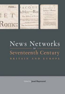 News Networks in Seventeenth Century Britain and Europe (Paperback)