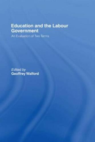 Education and the Labour Government: An Evaluation of Two Terms (Paperback)