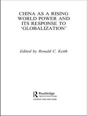 China as a Rising World Power and its Response to 'Globalization' (Paperback)