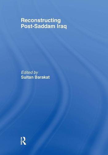 Reconstructing Post-Saddam Iraq - ThirdWorlds (Paperback)