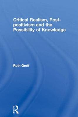 Critical Realism, Post-positivism and the Possibility of Knowledge (Paperback)