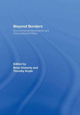 Beyond Borders: Environmental Movements and Transnational Politics - Environmental Politics (Hardback)