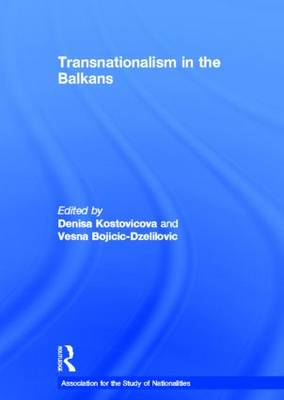 Transnationalism in the Balkans - Association for the Study of Nationalities (Hardback)