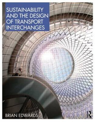 Sustainability and the Design of Transport Interchanges (Hardback)