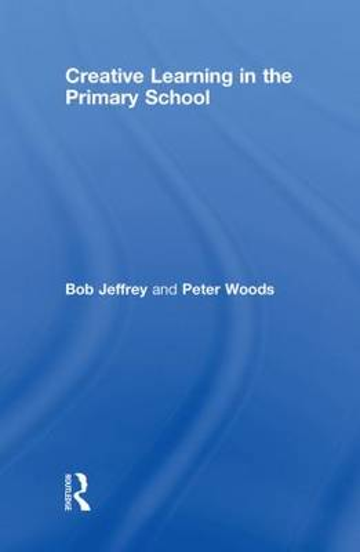 Creative Learning in the Primary School (Hardback)