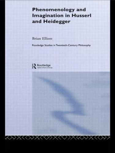 Phenomenology and Imagination in Husserl and Heidegger (Paperback)