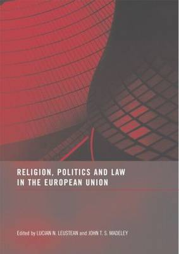 Religion, Politics and Law in the European Union (Hardback)