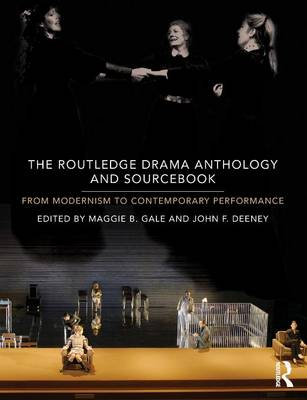 The Routledge Drama Anthology and Sourcebook: From Modernism to Contemporary Performance (Paperback)