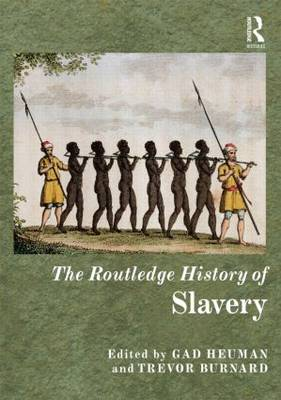 The Routledge History of Slavery - Routledge Histories (Hardback)