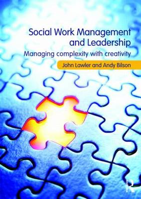 Social Work Management and Leadership: Managing Complexity with Creativity (Paperback)