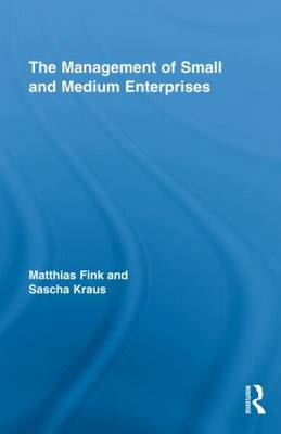 The Management of Small and Medium Enterprises - Routledge Studies in Small Business (Hardback)