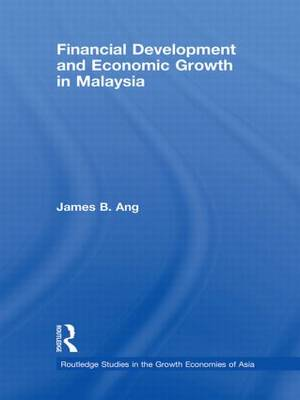 Financial Development and Economic Growth in Malaysia (Hardback)
