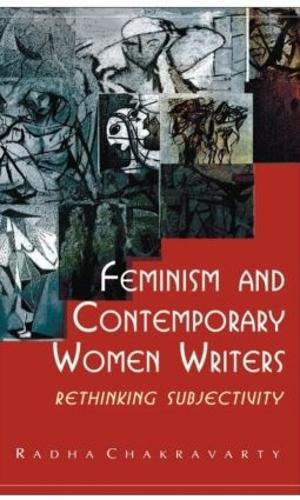 Feminism and Contemporary Women Writers: Rethinking Subjectivity (Hardback)