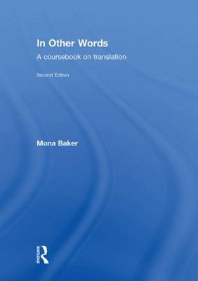 In Other Words: A Coursebook on Translation (Hardback)