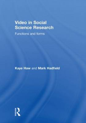 Video in Social Science Research: Functions and Forms (Hardback)