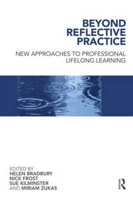 Beyond Reflective Practice: New Approaches to Professional Lifelong Learning (Paperback)
