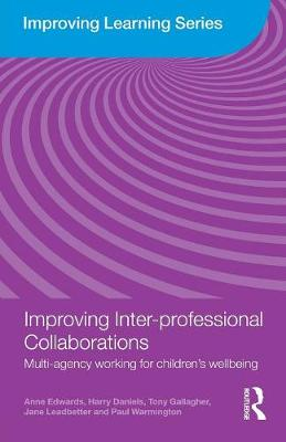 Improving Inter-professional Collaborations: Multi-Agency Working for Children's Wellbeing - Improving Learning (Paperback)