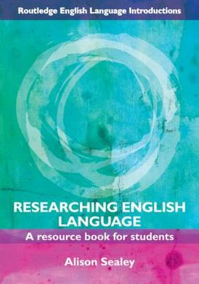 Researching English Language: A Resource Book for Students - Routledge English Language Introductions (Paperback)