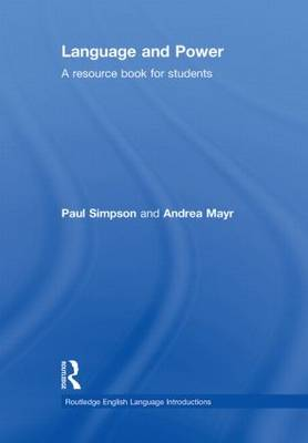 Language and Power: A Resource Book for Students - Routledge English Language Introductions (Hardback)