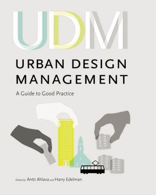 Urban Design Management: A Guide to Good Practice (Hardback)