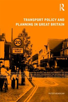 Transport Policy and Planning in Great Britain - Natural and Built Environment Series (Hardback)