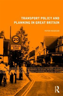 Transport Policy and Planning in Great Britain - Natural and Built Environment Series (Paperback)