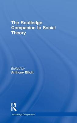 The Routledge Companion to Social Theory - Routledge Companions (Hardback)