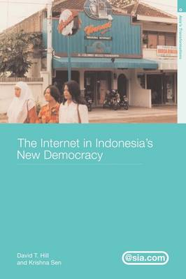 The Internet in Indonesia's New Democracy (Paperback)