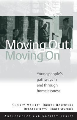 Moving Out, Moving On: Young People's Pathways In and Through Homelessness - Adolescence and Society (Paperback)