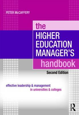 The Higher Education Manager's Handbook: Effective Leadership and Management in Universities and Colleges (Paperback)