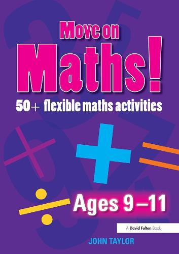 Move On Maths Ages 9-11: 50+ Flexible Maths Activities (Paperback)