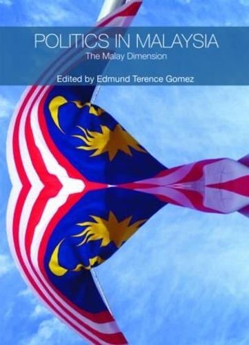 Politics in Malaysia: The Malay Dimension (Paperback)