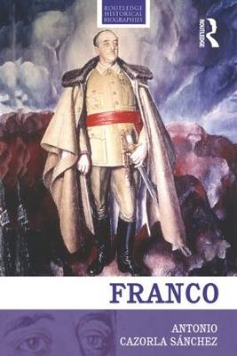 Franco: The Biography of the Myth - Routledge Historical Biographies (Paperback)