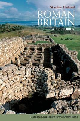 Roman Britain: A Sourcebook - Routledge Sourcebooks for the Ancient World (Paperback)