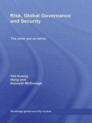 Risk, Global Governance and Security: The Other War on Terror - Routledge Global Security Studies (Hardback)