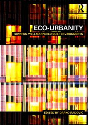 Eco-Urbanity: Towards Well-Mannered Built Environments (Paperback)