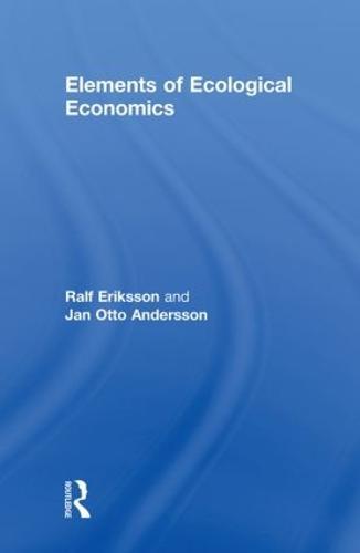 Elements of Ecological Economics (Hardback)