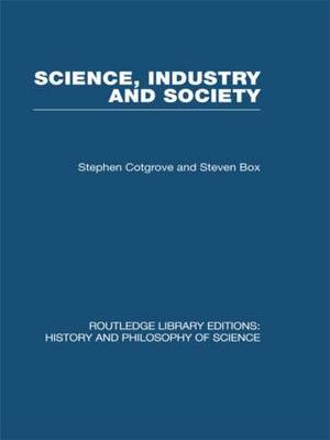 Science Industry and Society: Studies in the Sociology of Science - Routledge Library Editions: History & Philosophy of Science (Hardback)