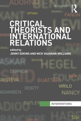Critical Theorists and International Relations - Interventions (Paperback)