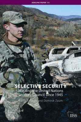 Selective Security: War and the United Nations Security Council since 1945 - Adelphi series (Paperback)