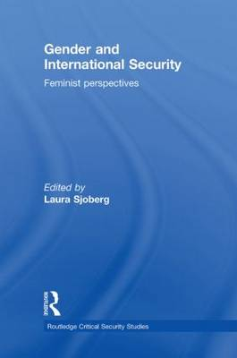 Gender and International Security: Feminist Perspectives - Routledge Critical Security Studies (Hardback)