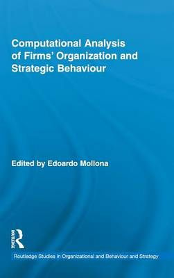 Computational Analysis of Firms' Organization and Strategic Behaviour - Routledge Research in Strategic Management (Hardback)
