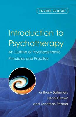 Introduction to Psychotherapy: An Outline of Psychodynamic Principles and Practice, Fourth Edition (Paperback)
