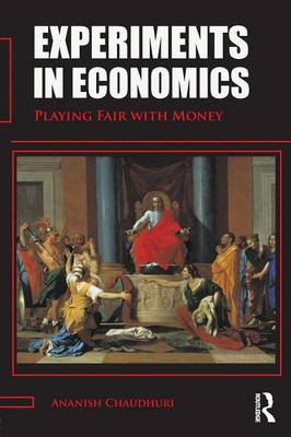 Experiments in Economics: Playing fair with money (Paperback)