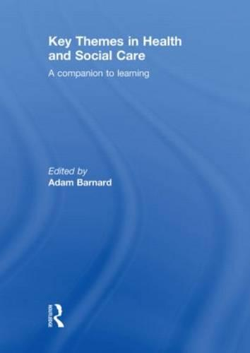 Key Themes in Health and Social Care: A Companion to Learning (Hardback)